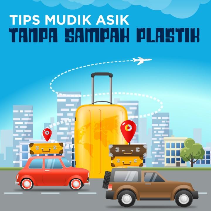 Tips Mudik Asik Tanpa Sampah Plastik