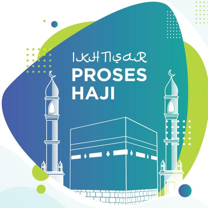 Ikhtisar Proses Haji