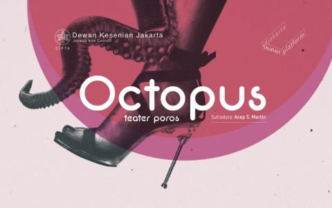 Pertunjukan Octopus Coba Menepis Anggapan Teater Indonesia Sedang Stagnan