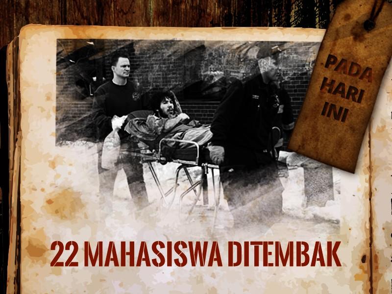 Hari ini: 22 Mahasiswa Ditembak