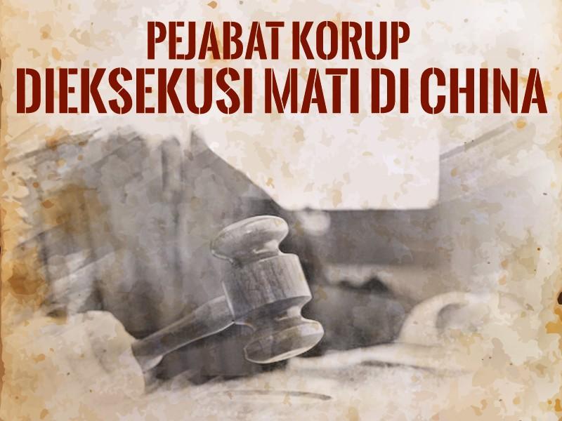 Hari Ini: Pejabat Korup Dieksekusi Mati di China
