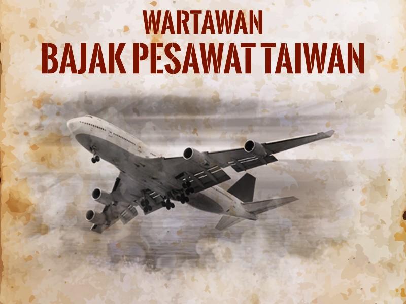 Hari Ini: Wartawan Bajak Pesawat Taiwan