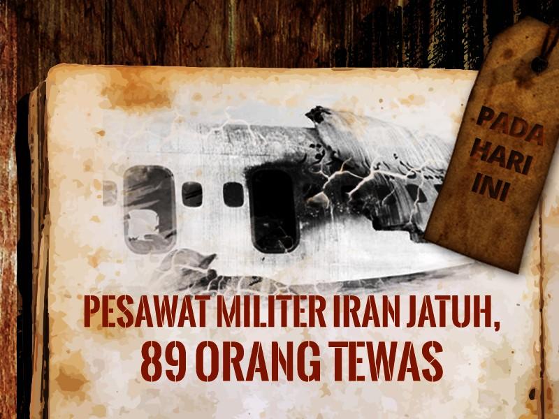 Hari ini: Pesawat Militer Iran Jatuh, 89 Orang Tewas