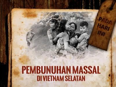 Hari ini: Pembunuhan Massal di Vietnam Selatan