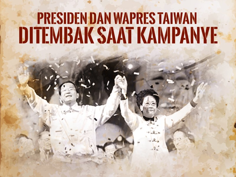 Hari Ini: Presiden dan Wapres Taiwan Ditembak Saat Kampanye