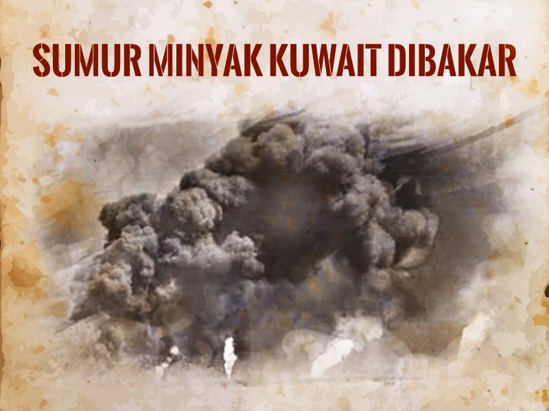 Hari Ini: Sumur Minyak Kuwait Dibakar