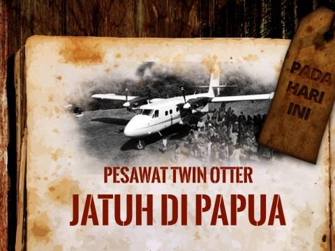 Hari ini: Pesawat Twin Otter Jatuh di Papua