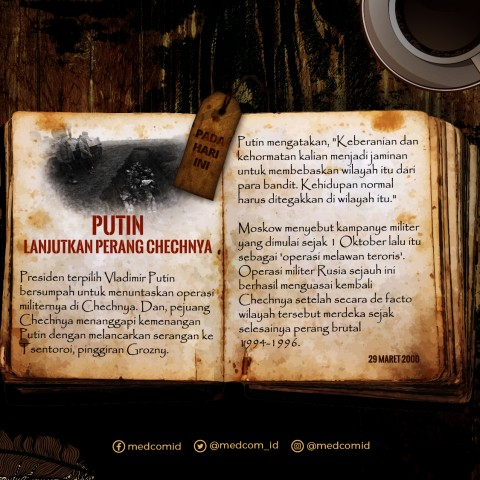 Hari ini: Putin Lanjutkan Perang di Chechnya