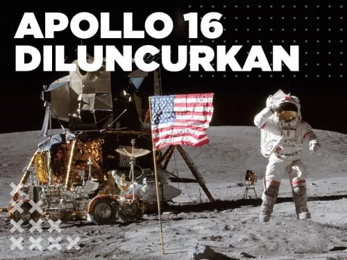 Hari Ini: Apollo 16 Diluncurkan