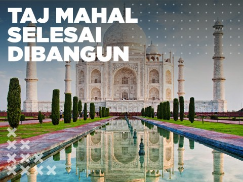 Pada Hari Ini: Taj Mahal Selesai Dibangun