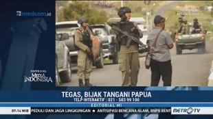 Tegas, Bijak Tangani Papua