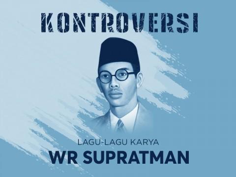 Kontroversi Lagu-lagu Karya WR Supratman