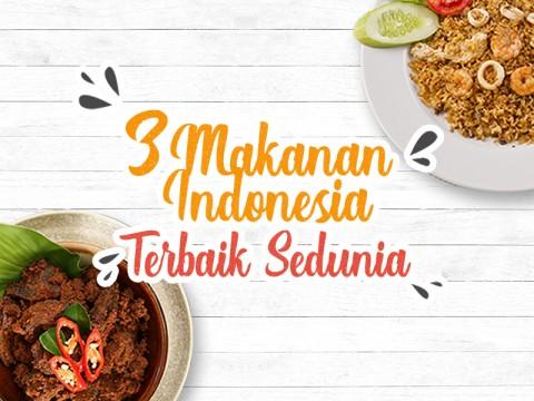 3 Makanan Indonesia Terbaik Sedunia