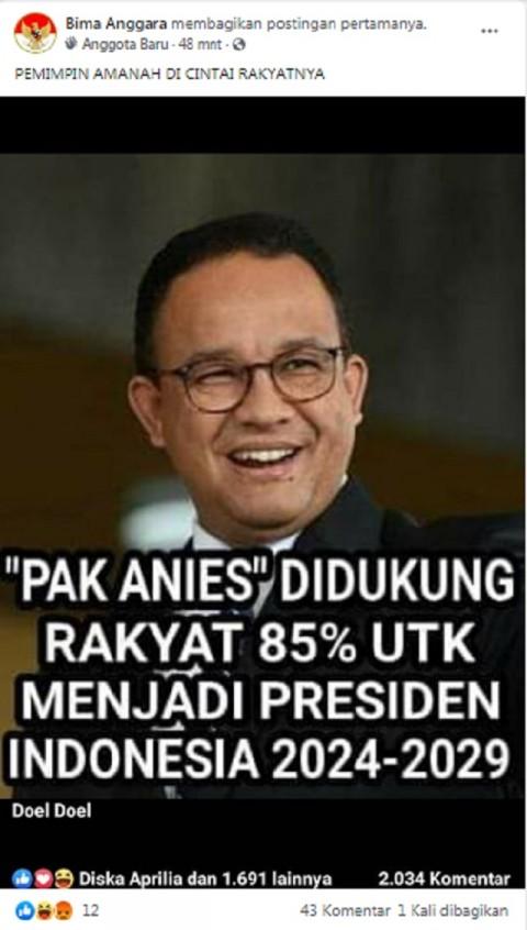[Cek Fakta] 85 Persen Rakyat Indonesia Dukung Anies jadi Presiden? Ini Faktanya