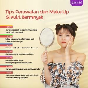 Perawatan dan Make Up untuk Si Kulit Berminyak
