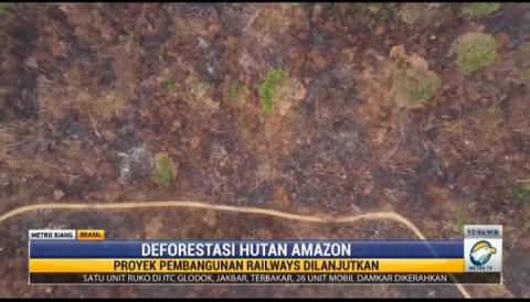 Pembangunan <i>Railways</i> Brasil Ancam Deforestasi Hutan Amazon