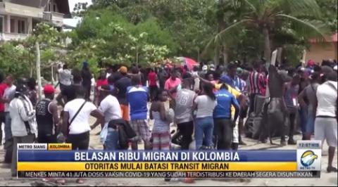 Jumlah Membludak, Otoritas Kolombia Batasi Transit Migran