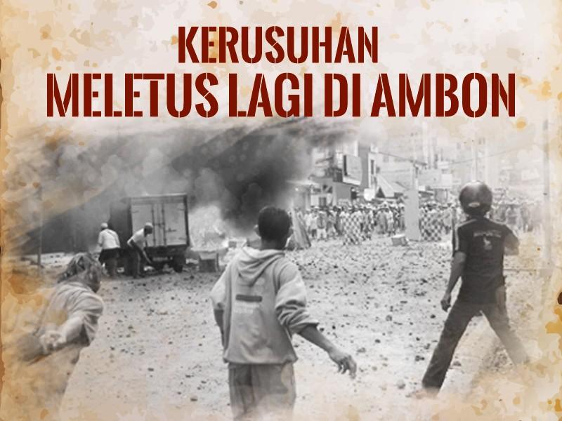Hari Ini: Kerusuhan Meletus Lagi di Ambon