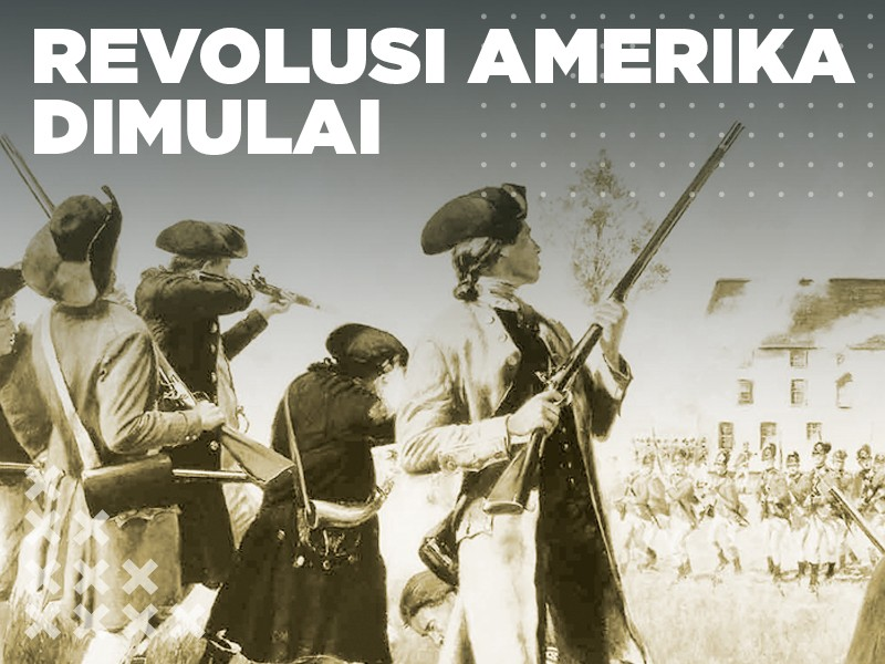 Hari Ini: Revolusi Amerika Dimulai