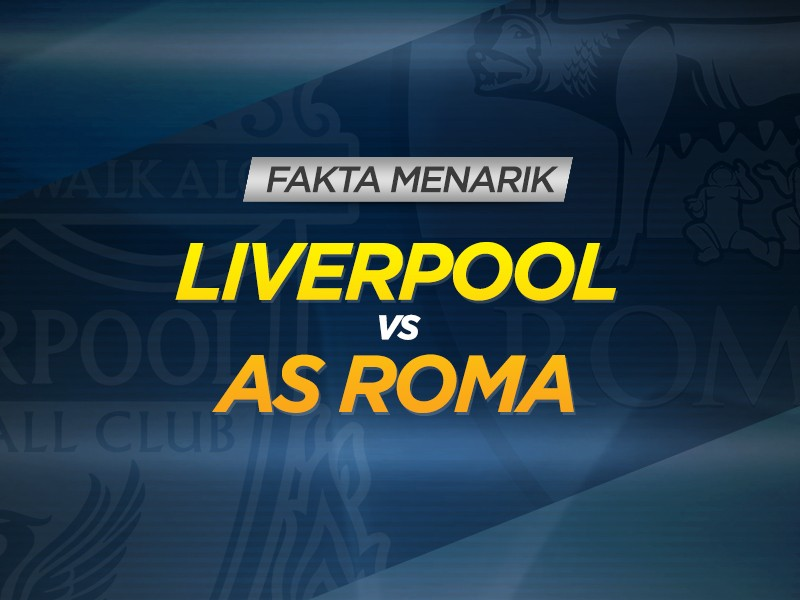 Infografis: Fakta Menarik Liverpool vs AS Roma