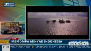 Economic Challenges: Memompa Minyak Indonesia (2)
