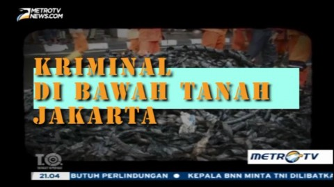 Kriminal di Bawah Tanah Jakarta
