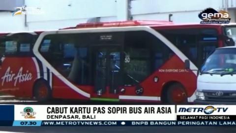 Kartu Izin Masuk Bandara Sopir Bus Ground Handling AirAsia Dicabut