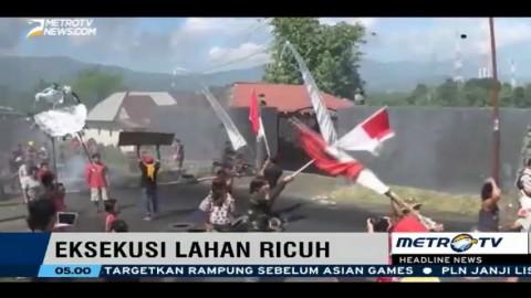 Eksekusi Lahan di Manado Berlangsung Ricuh