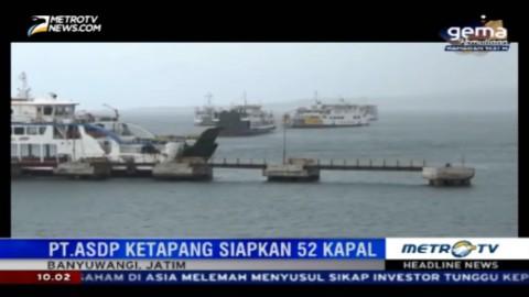 Jelang Arus Mudik, PT ASDP Ketapang Siapkan 52 Kapal