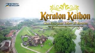 Keraton Kaibon, Sisa Kejayaan Islam di Banten