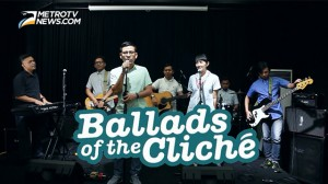 Musik Metro: Ballads of the Cliche - Takkan Kemana-mana