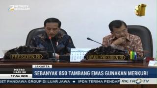 Jokowi Minta Penambang Hentikan Penggunaan Merkuri