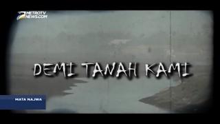 Mata Najwa: Demi Tanah Kami (1)