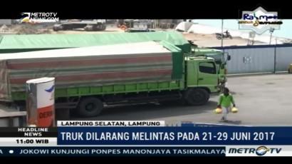 Pemda Lampung Terus Sosialisasikan Larangan Truk Beroperasi Jelang Lebaran
