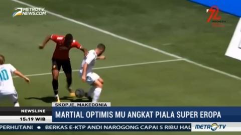 Jelang Piala Super Eropa, Martial Optimis MU Kalahkan Real Madrid
