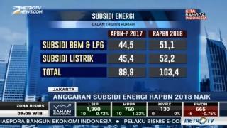 Anggaran Subsidi Energi RAPBN 2018 Naik Jadi Rp103,4 Triliun