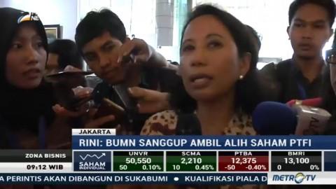 Menteri Rini: <i>Holding</i> BUMN Mampu Ambil Divestasi Saham Freeport