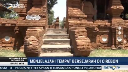 Menjelajahi Tempat Bersejarah di Cirebon