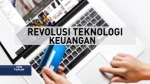 CEO Forum: Revolusi Teknologi Keuangan (1)