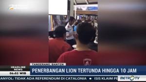 Lion Air di Bandara Soetta Delay hingga Lebih dari 10 Jam