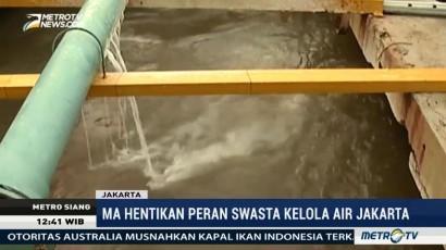 MA Hentikan Peran Swasta Kelola Air Jakarta