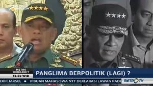 Panglima TNI Berpolitik (Lagi)?