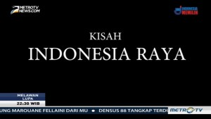 Kisah Indonesia Raya (1)