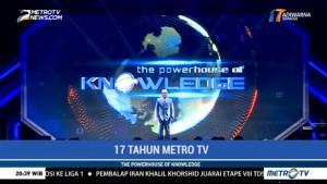 17 Tahun Metro TV, The Powerhouse of Knowledge (1)