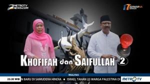 Khofifah dan Saifullah Episode 2 (1)