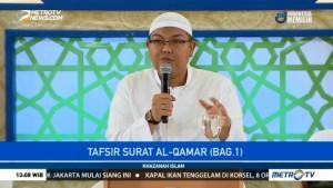 Khazanah Islam: Tafsir Surah Al-Qamar Bagian 1 (1)