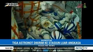 Tiga Astronaut Dikirim ke Stasiun Luar Angkasa