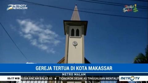 Mengunjungi Gereja Tertua di Makassar