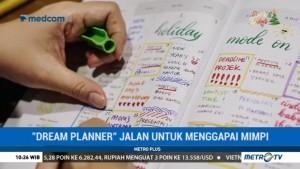 Dream Planner, Jalan untuk Menggapai Mimpi