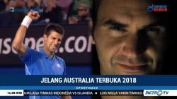 Australia Terbuka 2018 Jadi Ajang Kebangkitan Djokovic dan Federer